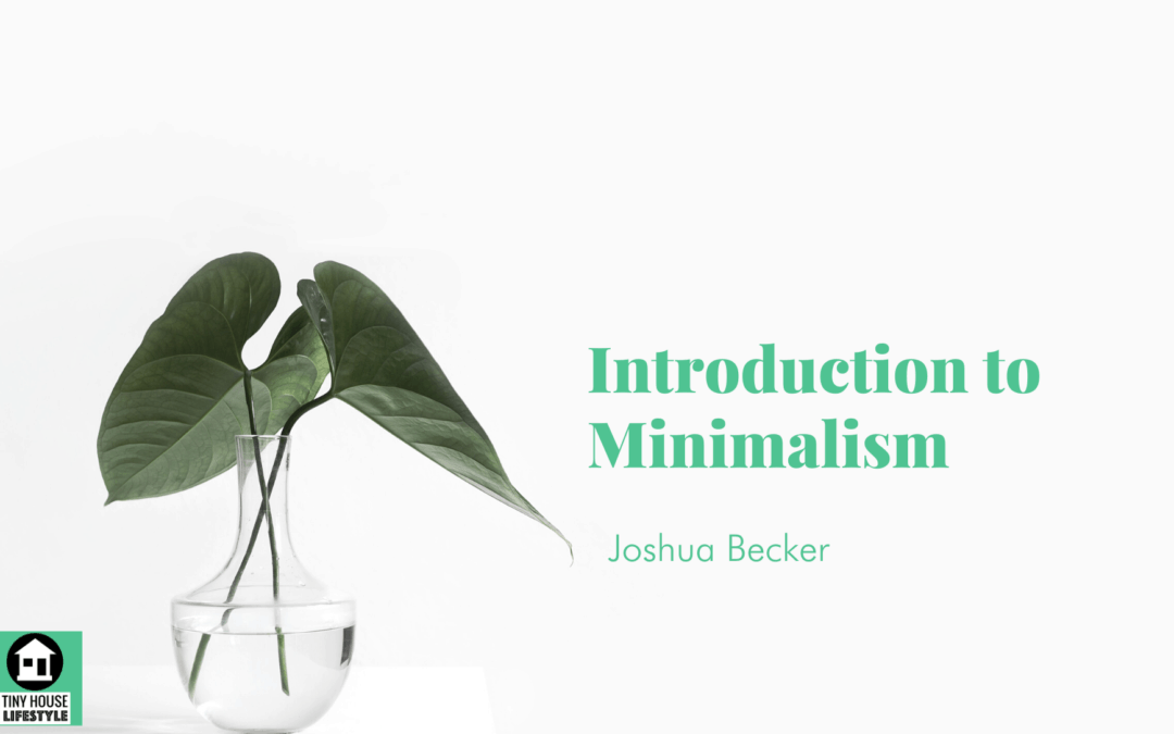 An Introduction to Minimalism with Joshua Becker – #118