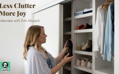 Less Clutter, More Joy: Interview with KonMari Expert, Erin Mursch – #124