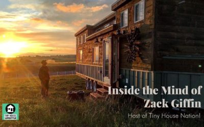 Inside the Mind of Zack Giffin: The Tiny House Nation Host, Entrepreneur, Advocate, and Builder – #123