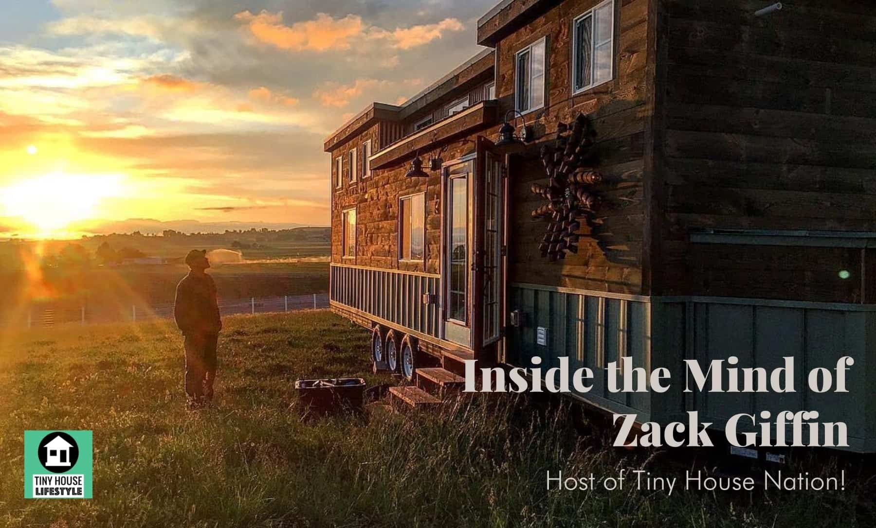 Inside the Mind of Zack Giffin: The Tiny House Nation Host