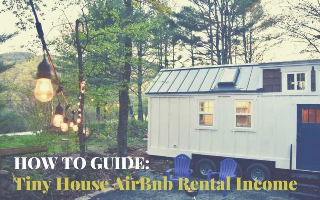 How To Turn Your Tiny Home Into an Income-Generating Investment Property