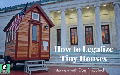 How to Legalize Tiny Houses: Advocacy 101 with Dan Fitzpatrick – #131
