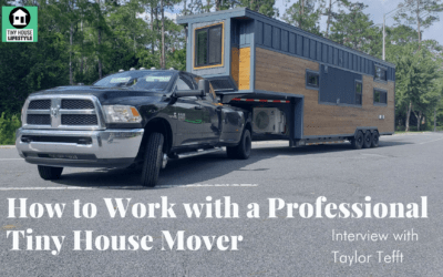 How to Work with a Professional Tiny House Mover: Pricing, Timing, and Logistics with Taylor Tefft – #134