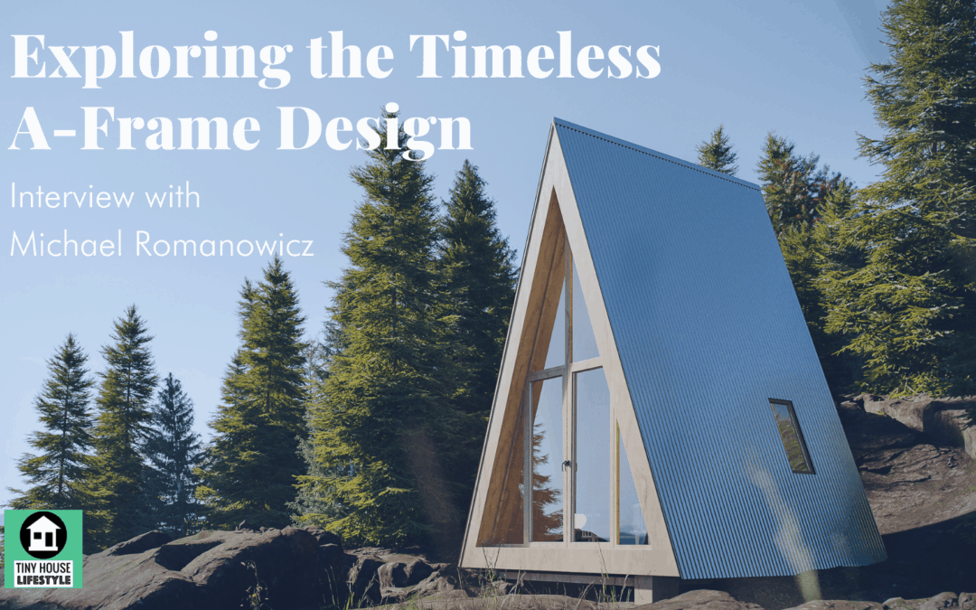 Exploring the Timeless A-Frame Design with Den Outdoors Founder Michael Romanowicz – #135