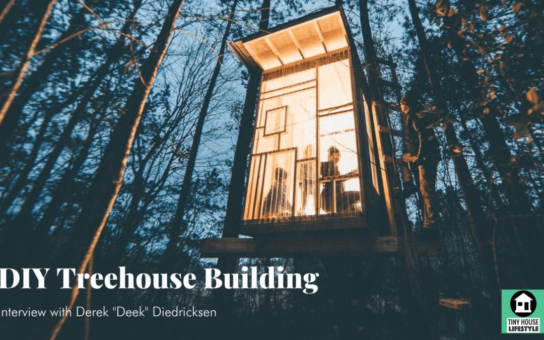 DIY Treehouse Building with Derek 'Deek' Diedricksen – #141