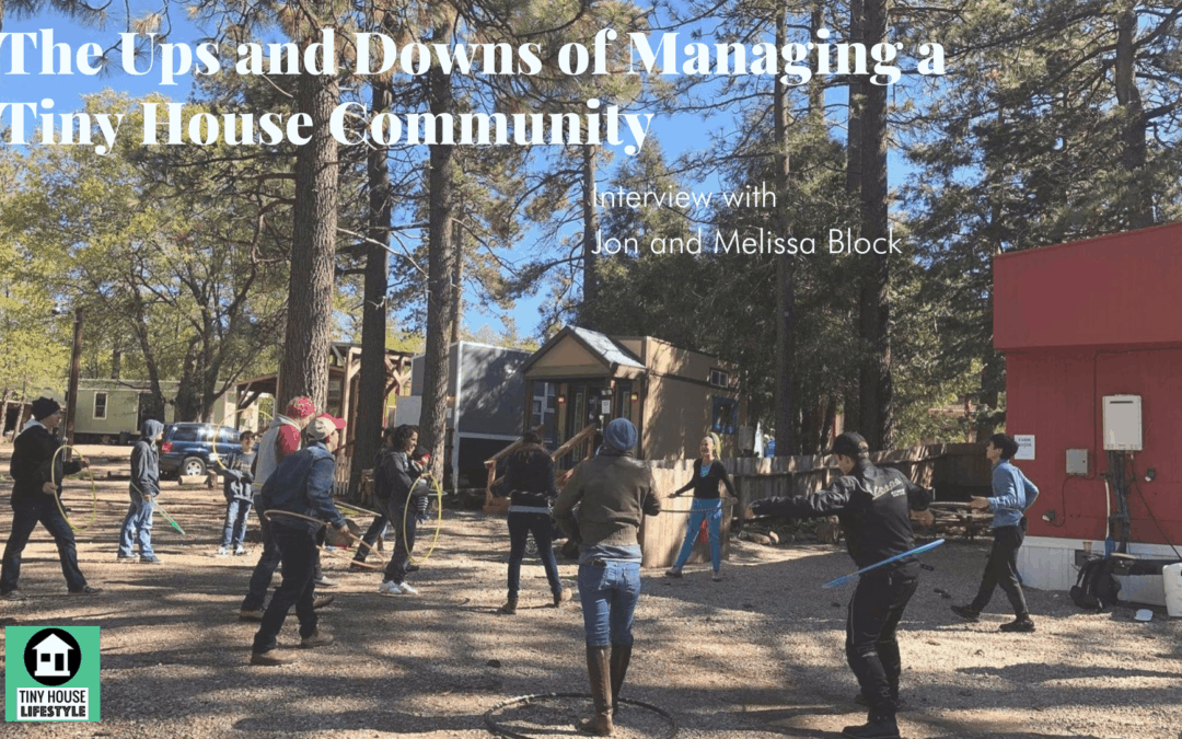 The Ups and Downs of Managing a Tiny House Community with Jon and Melissa Block – #142