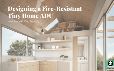 Designing a Fire-Resistant Tiny Home ADU with Vina Lustado – #139