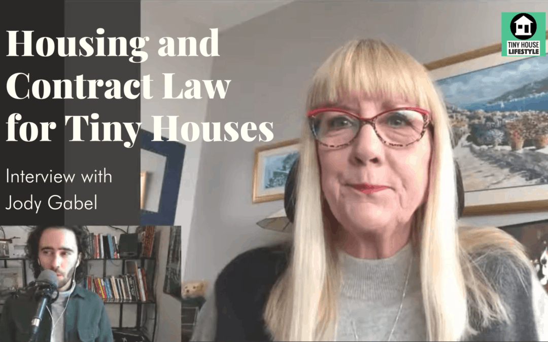 Housing and Contract Law for Tiny Houses with Jody Gabel – #149