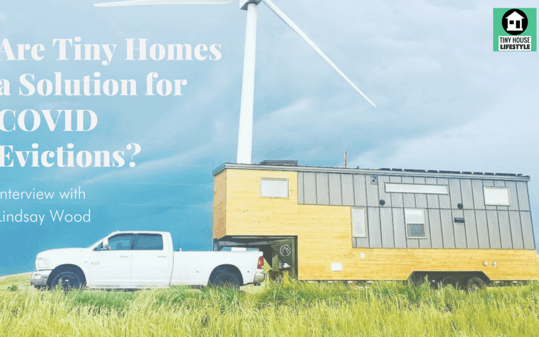 Are Tiny Homes a Solution for COVID Evictions? with Lindsay Wood – #150