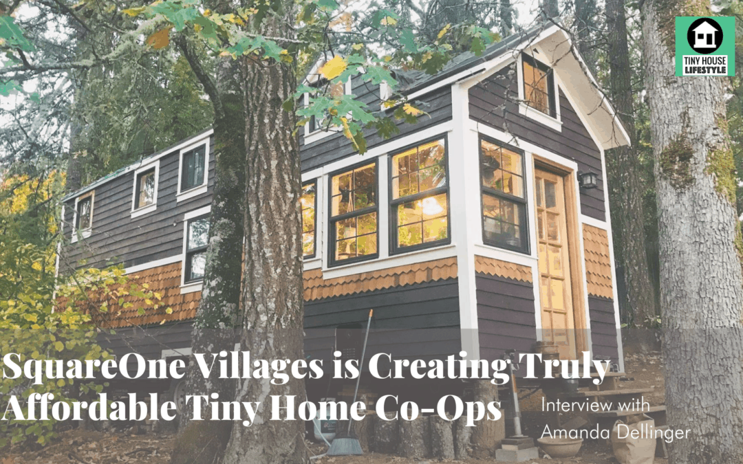 SquareOne Villages is Creating Truly Affordable Tiny Home Co-Ops with Amanda Dellinger – #160