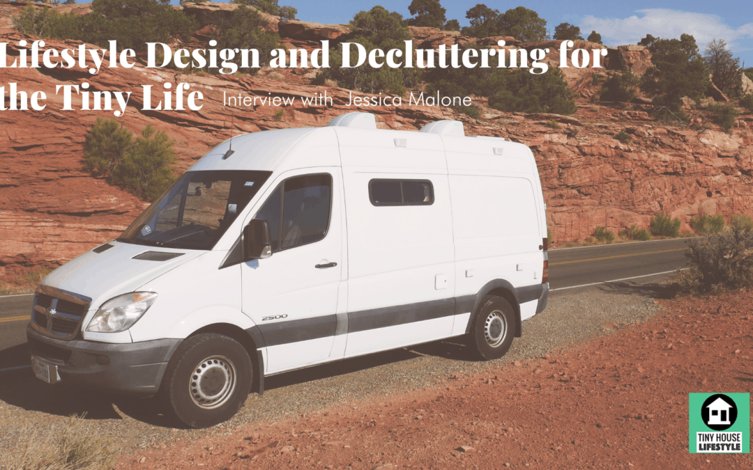 Lifestyle Design and Decluttering for the Tiny Life with Jessica Malone – #159