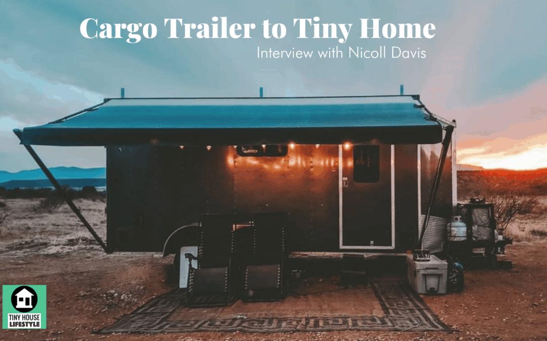Cargo Trailer to Tiny Home with Nicoll Davis – #156
