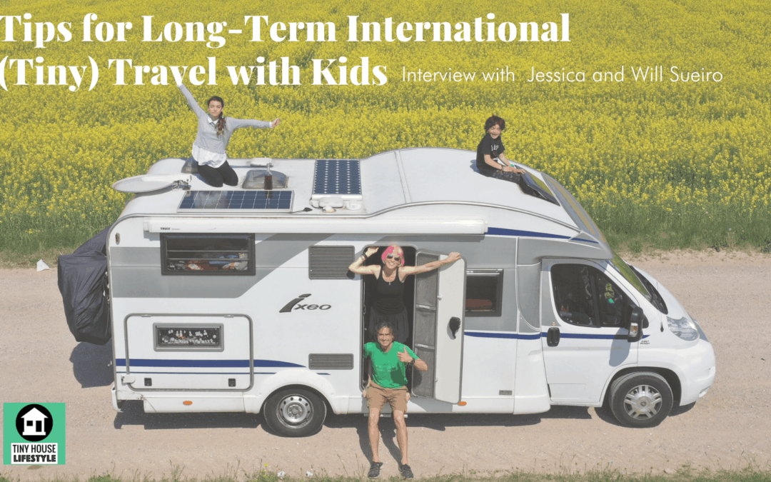 Practical Tips for Long-Term International (Tiny) Travel with Kids with Jessica and Will Sueiro – #158
