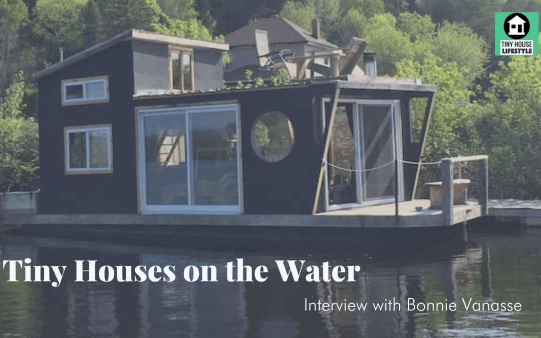 Tiny Houses on the Water with Bonnie Vanasse – #164