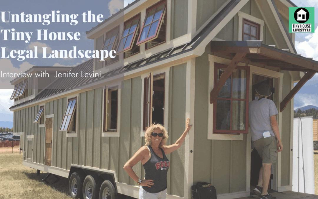 Untangling the Tiny House Legal Landscape with Jenifer Levini – #161