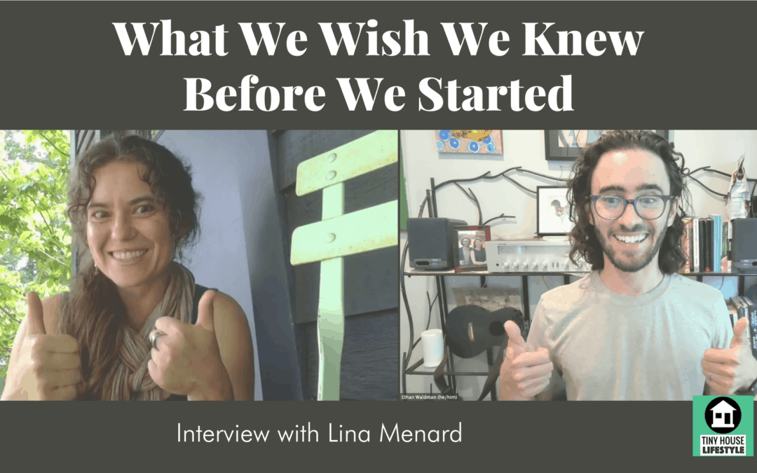 """Two Tiny House Instructors on """"What We Wish We Knew Before We Started"""" with Lina Menard – #172"""