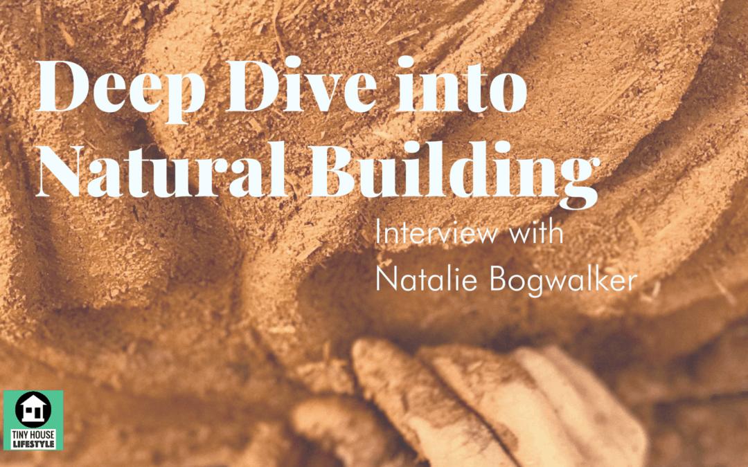 Deep Dive into Natural Building with Natalie Bogwalker – #170