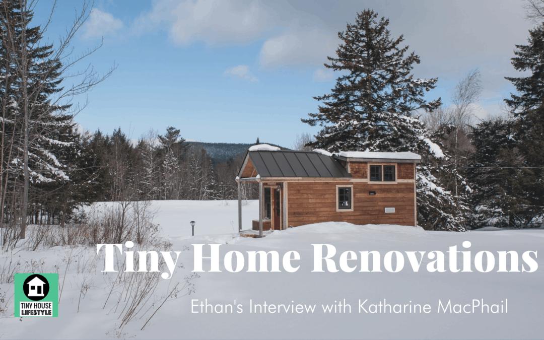 Tiny Home Renovations – #176